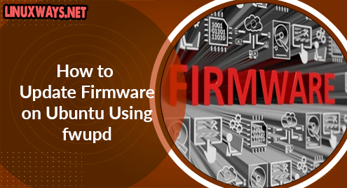 How to Update Firmware on Ubuntu Using fwupd