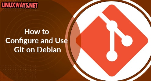 How to Configure and Use Git on Debian