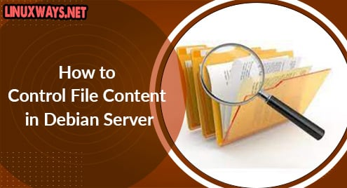 How to Control File Content in Debian Server