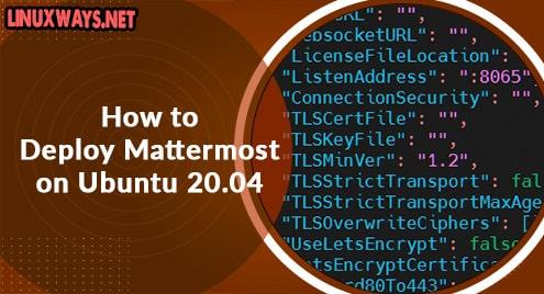How to Deploy Mattermost on Ubuntu 20.04