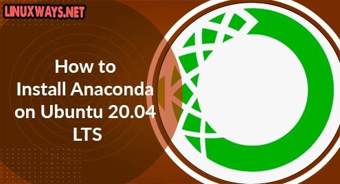 How to Install Anaconda on Ubuntu 20.04 LTS