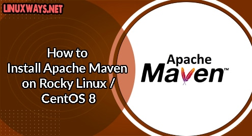 How to Install Apache Maven on Rocky Linux / CentOS 8