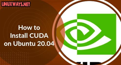 How to Install CUDA on Ubuntu 20.04