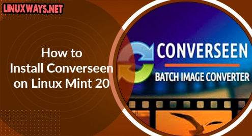 How to Install Converseen on Linux Mint 20