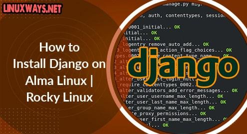 How to Install Django on Alma Linux | Rocky Linux