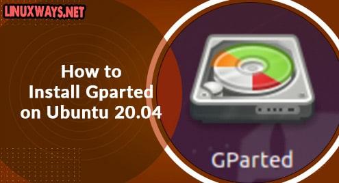 How to Install Gparted on Ubuntu 20.04