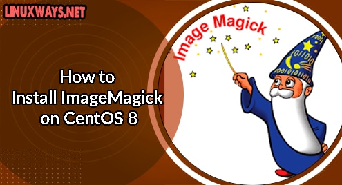 How to Install ImageMagick on CentOS 8