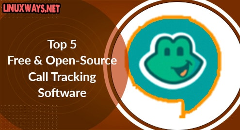 Top 5 Free and Open-Source Call Tracking Software