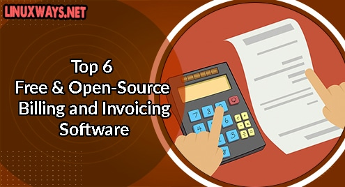 Top 6 Free and Open-Source Billing and Invoicing Software
