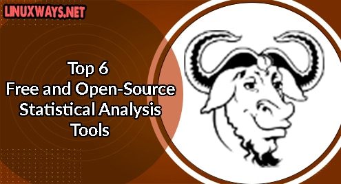 Top 6 Free and Open-Source Statistical Analysis Tools