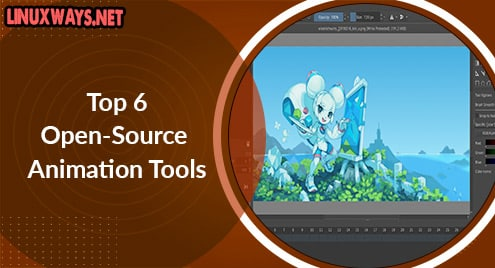 Top 6 Open-Source Animation Tools