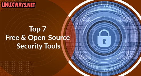 Top 7 Free and Open-Source Security Tools