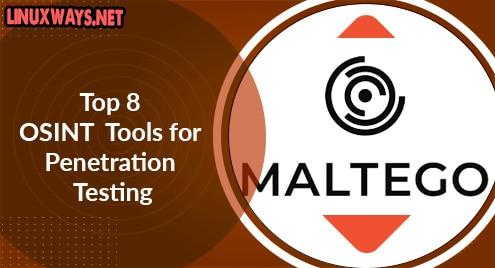 Top 8 OSINT Tools for Penetration Testing