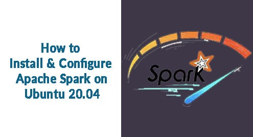 How to Install and Configure Apache Spark on Ubuntu 20.04