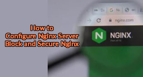 How to Configure Nginx Server Block and Secure Nginx