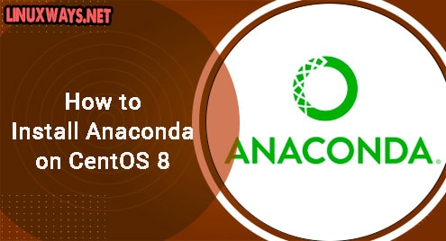 How to Install Anaconda on CentOS 8