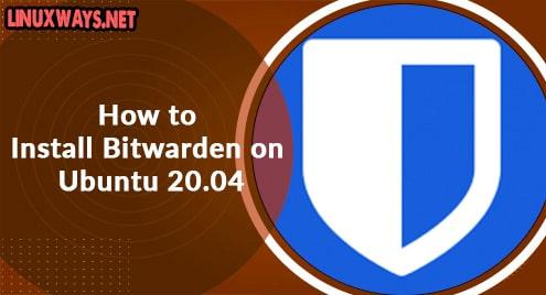 How to Install Bitwarden on Ubuntu 20.04