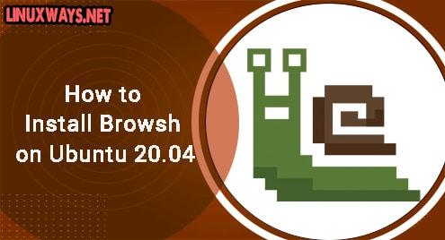How to Install Browsh on Ubuntu 20.04