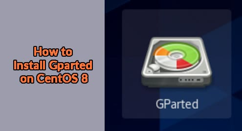 How to Install Gparted on CentOS 8