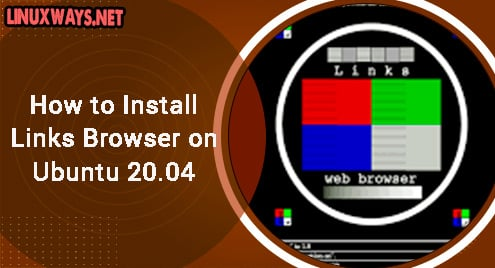 How to Install Links Browser on Ubuntu 20.04
