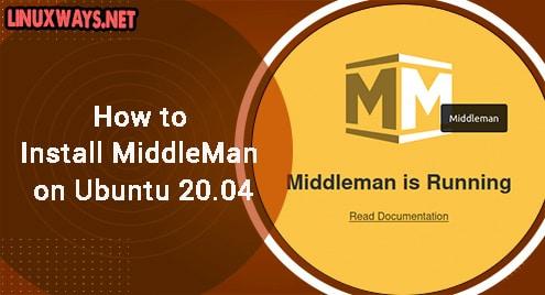 How to Install MiddleMan on Ubuntu 20.04