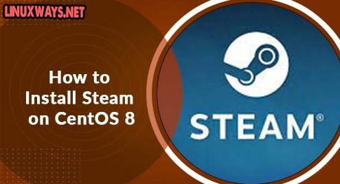 How to Install Steam on CentOS 8