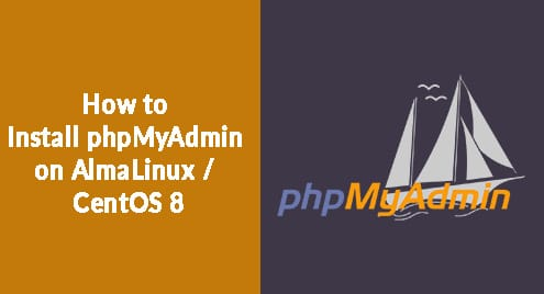 How to Install phpMyAdmin on AlmaLinux / CentOS 8