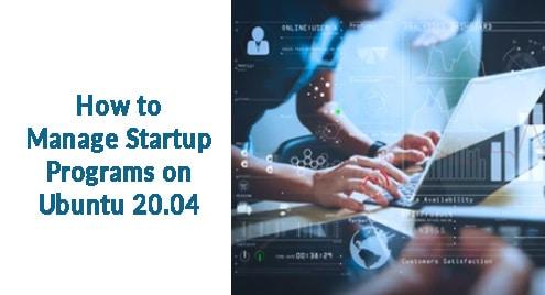 How to Manage Startup Programs on Ubuntu 20.04