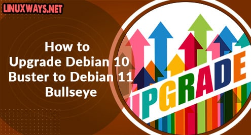 How to Upgrade Debian 10 Buster to Debian 11 Bullseye