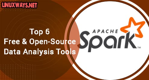 Top 6 Free and Open-Source Data Analysis Tools
