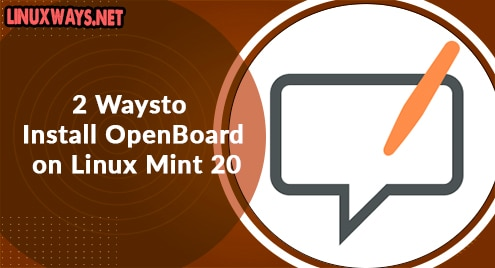 Two Ways to Install OpenBoard on Linux Mint 20