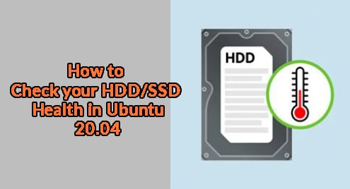 How to Check your HDD/SSD Health in Ubuntu 20.04