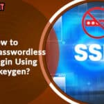 How to Set Up Passwordless SSH Login Using ssh-keygen?