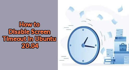 How to Disable Screen Timeout in Ubuntu 20.04