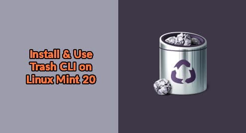 Install and Use Trash CLI on Linux Mint 20