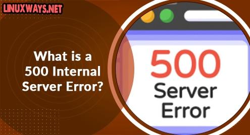 What is a 500 Internal Server Error?