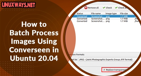 How to Batch Process Images Using Converseen in Ubuntu 20.04