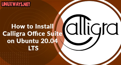 How to Install Calligra Office Suite on Ubuntu 20.04 LTS