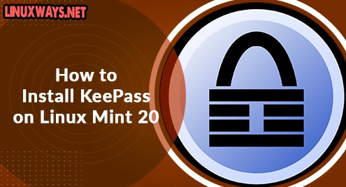 How to Install KeePass on Linux Mint 20