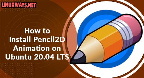 How to Install Pencil2D Animation on Ubuntu 20.04 LTS
