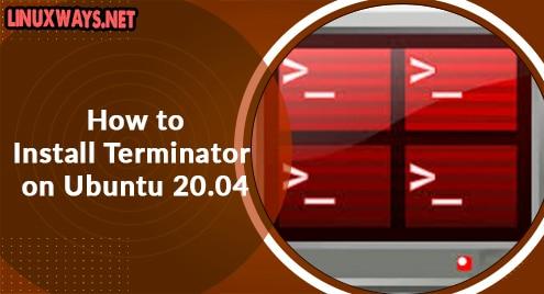 How to Install Terminator on Ubuntu 20.04