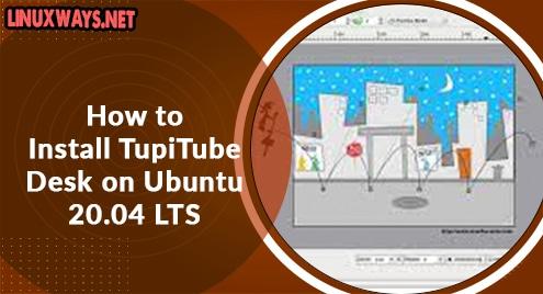 How to Install TupiTube Desk on Ubuntu 20.04 LTS