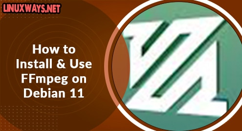 How to Install and Use FFmpeg on Debian 11