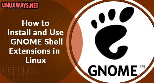 How to Install and Use GNOME Shell Extensions in Linux