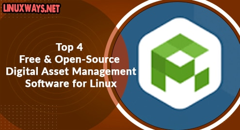 Top 4 Free and Open-Source Digital Asset Management Software for Linux