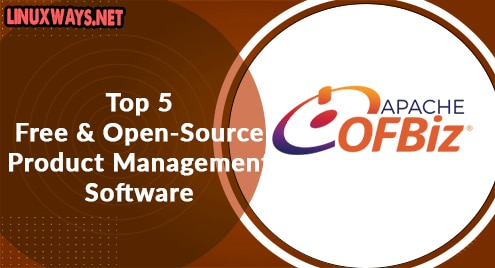 Top 5 Free and Open-Source Product Management Software