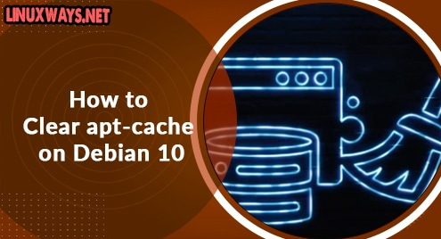 How to Clear apt-cache on Debian 10