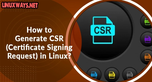 How to Generate CSR (Certificate Signing Request) in Linux?