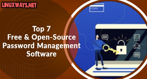 Top 7 Free and Open-Source Password Management Software