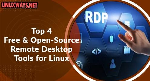 Top 4 Free and Open-Source Remote Desktop Tools for Linux